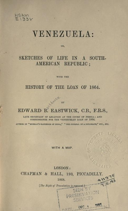 Venezuela: or, Sketches of life in a South American republic: with the history of the loan of 1864 Edward Backhouse Eastwick
